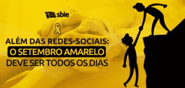 Além das redes-sociais: o Setembro Amarelo deve ser todos os dias