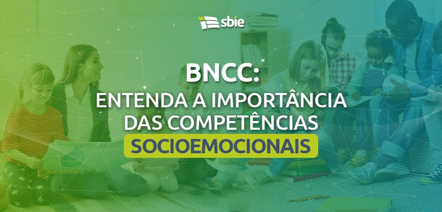 BNCC: entenda a importância das competências socioemocionais