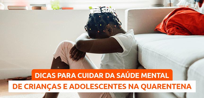Dicas para cuidar da saúde mental de crianças e adolescentes na quarentena