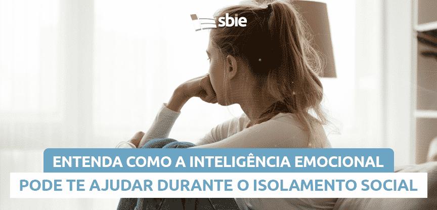 Entenda como a Inteligência Emocional pode te ajudar durante o isolamento social