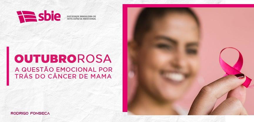 Outubro rosa: Câncer de mama e o emocional